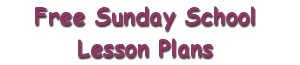 Free Sunday School Lesson Plans for Children's Sunday School Lessons at Church