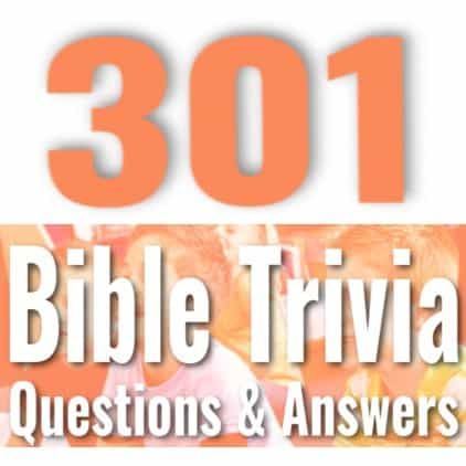 301 Bible Trivia Questions Answers Fun Quiz For Kids