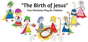 """The Birth of Jesus"" Script for Children's Christmas Pageant"