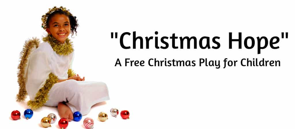 Christmas Play.Christmas Hope A Free Christmas Play For Children