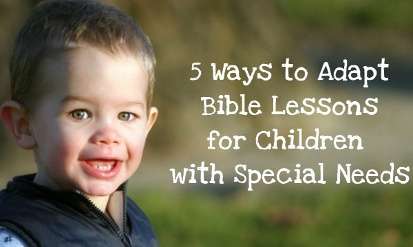 Adapting Lessons For Special Needs Sunday School Curriculum