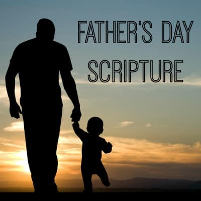 15 Father's Day Bible Verses (Powerful Scriptures) for Dads