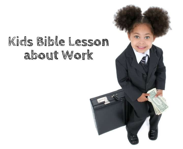 Bible lesson about work for kids
