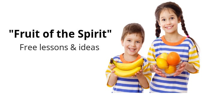 Fruit of the Spirit Lessons