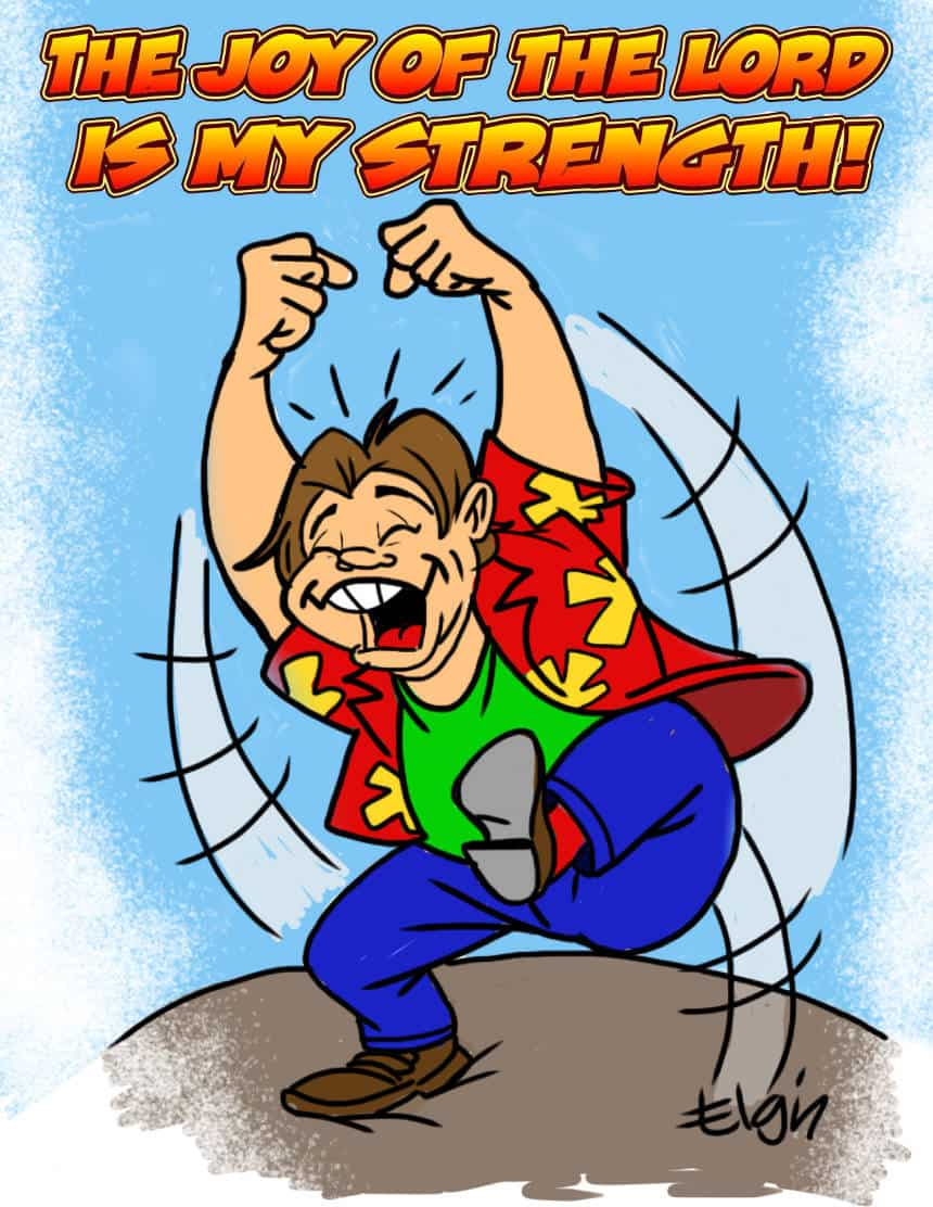 quot The Joy of the LORD is My Strength quot