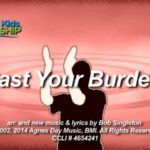Cast Your Burden Worship Video for Kids