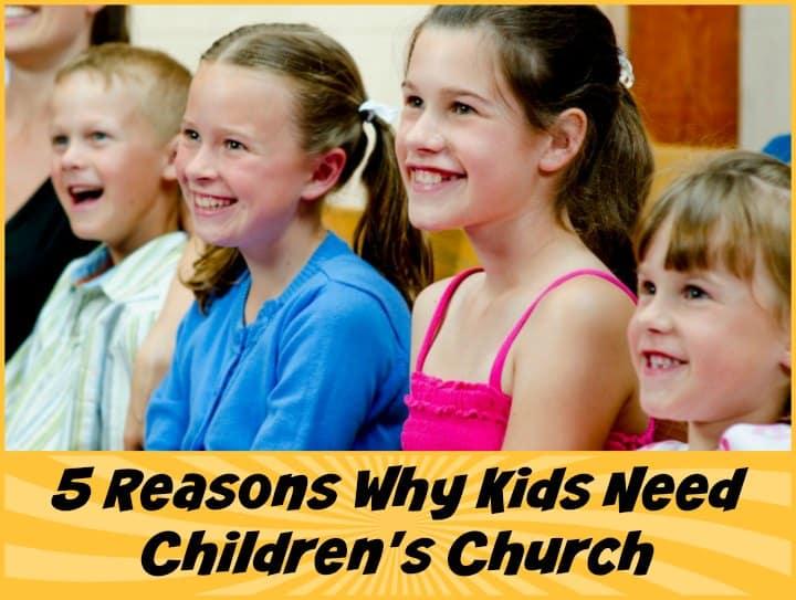 5 Reasons Why Kids Need Children's Church