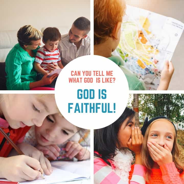 God is Faithful (Lesson #7 in What is God Like?)