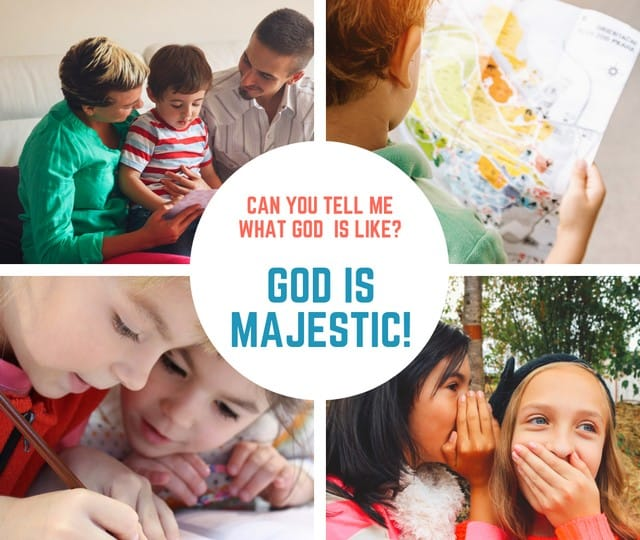 God is Majestic (Matthew 21:1-11) Lesson #22 in What is God Like?