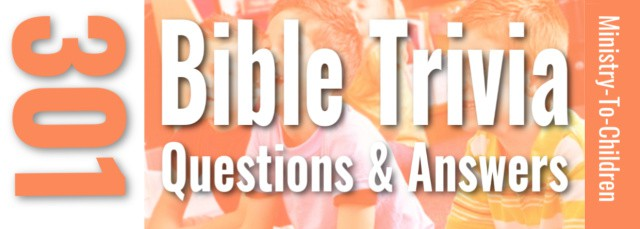 301 Bible Trivia Questions + Answers (Fun Quiz for Kids & Youth)
