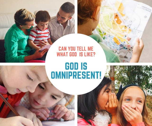 God is Omnipresent (Psalm 139) Lesson #25 in What is God