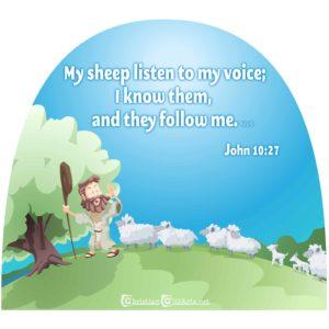 My sheep listen to my voice John 10:27