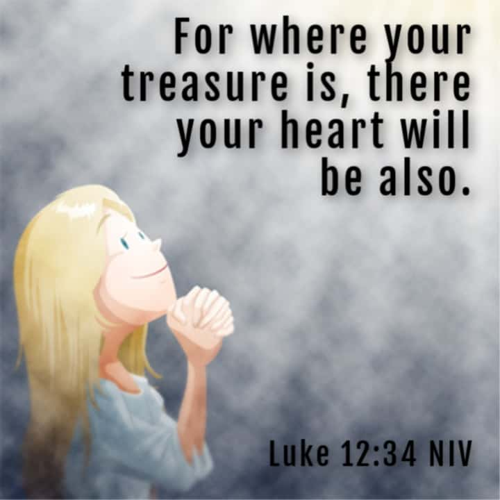 For where your treasure is, there your heart will be also Luke 12:34 Bible Lesson for Kids