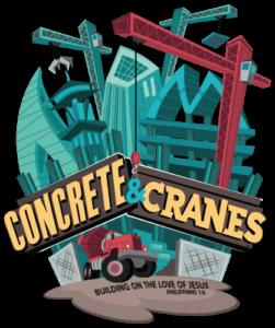 Concrete and Cranes - LifeWay