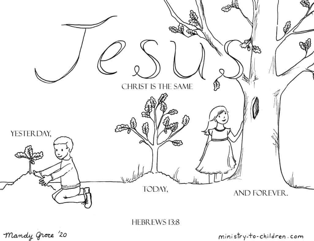 Download this free Bible coloring page based on Hebrews 13:8. Choose the print friendly PDF below or click on the image to see the JPEG image.