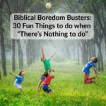 Bible Based Boredom Busters